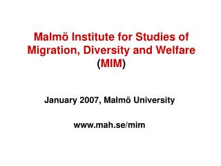 Malmö Institute for Studies of  Migration, Diversity and Welfare  ( MIM )