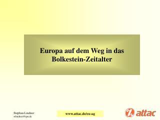 Europa auf dem Weg in das Bolkestein-Zeitalter