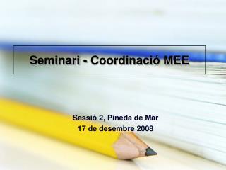 Seminari - Coordinació MEE