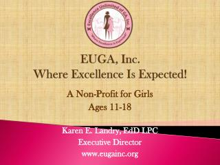 EUGA, Inc. Where Excellence Is Expected!