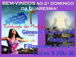 BEM-VINDOS  AO 2º DOMINGO DA QUARESMA!   ( Celebração das Missões)