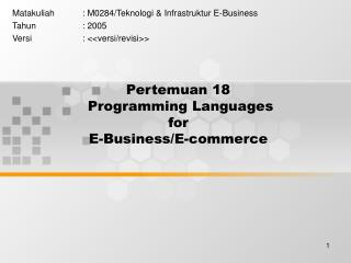 Pertemuan 18  Programming Languages  for E-Business/E-commerce