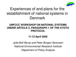 Experiences of and plans for the establishment of national systems in Denmark