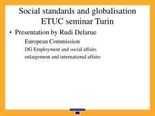Social standards and globalisation ETUC seminar Turin