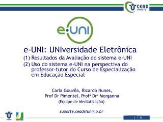 e-UNI:  UNIversidade  Eletrônica Resultados da Avaliação do sistema e-UNI