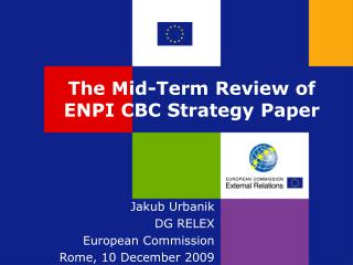 The Mid-Term Review of ENPI CBC Strategy Paper