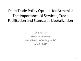David G.  Tarr AIPRG conference World Bank, Washington DC June 2, 2013