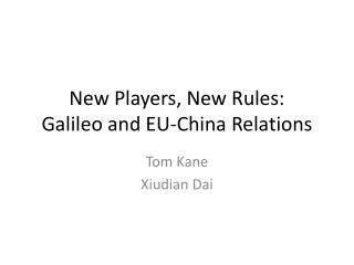 New Players, New Rules: Galileo and EU-China Relations