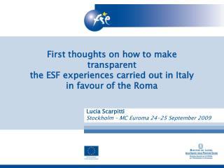 Lucia Scarpitti Stockholm – MC Euroma 24-25 September 2009