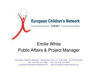 Emilie White Public Affairs & Project Manager