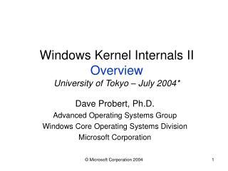 Windows Kernel Internals II Overview University of Tokyo   July 2004