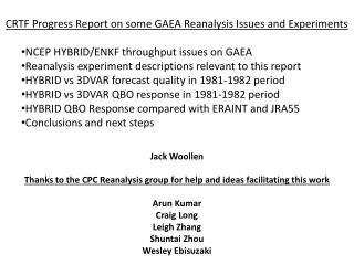 CRTF Progress Report on some GAEA Reanalysis Issues and Experiments