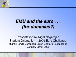 EMU and the euro . . .  (for dummies?)