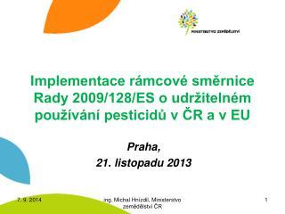 Implementace rámcové směrnice Rady 2009/128/ES o udržitelném používání pesticidů v ČR a v EU