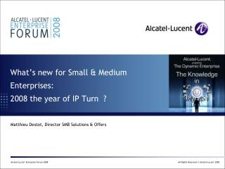 What's new for Small & Medium Enterprises:  2008 the year of IP Turn  ?