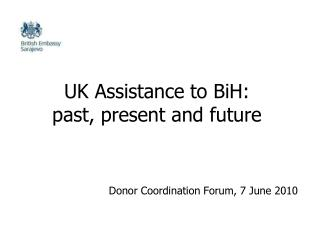UK Assistance to BiH: past, present and future