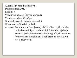 Autor: Mgr. Jana Pavlůsková Datum: duben 2012 Ročník: 7. Vzdělávací oblast: Člověk a příroda