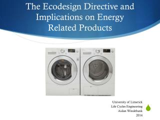 The Ecodesign Directive and  Implications on Energy  Related Products