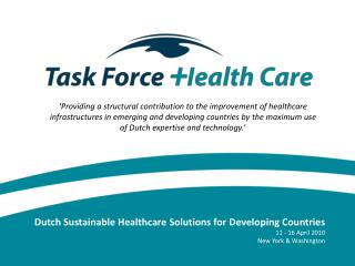 Dutch Sustainable Healthcare Solutions for Developing Countries 11 - 16 April 2010