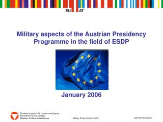 Military aspects of the Austrian Presidency Programme in the field of ESDP January 2006