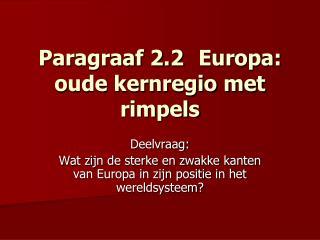 Paragraaf 2.2Europa: oude kernregio met rimpels