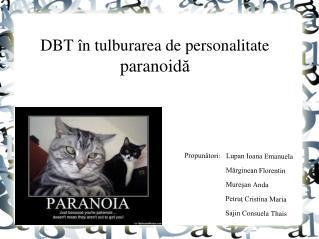 DBT � n  tulburarea  de  personalitate paranoid ?