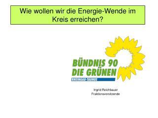 Wie wollen wir die Energie-Wende im Kreis erreichen?