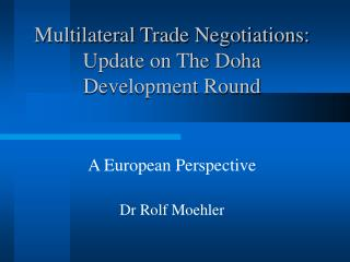 Multilateral Trade Negotiations: Update on The Doha   Development Round