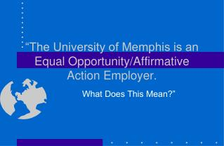 """The University of Memphis is an Equal Opportunity/Affirmative Action Employer."