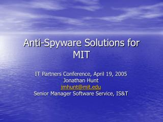 Anti-Spyware Solutions for MIT