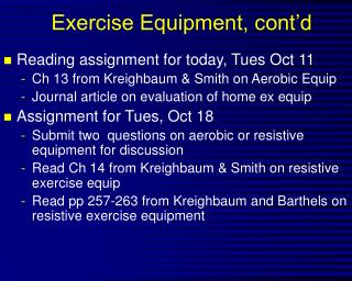 Exercise Equipment, cont'd