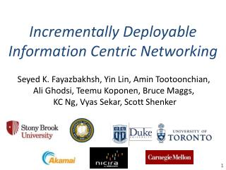 Incrementally  Deployable Information Centric Networking