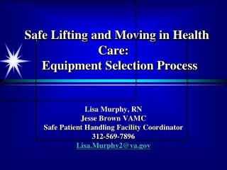 Safe Lifting and Moving in Health Care:     Equipment Selection Process
