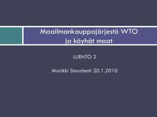 Maailmankauppajärjestö WTO  ja köyhät maat