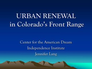 URBAN RENEWAL  in Colorado's Front Range