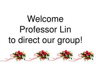 Welcome Professor Lin  to direct our group!