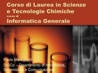 Corso di Laurea in Scienze e Tecnologie Chimiche corso di Informatica Generale
