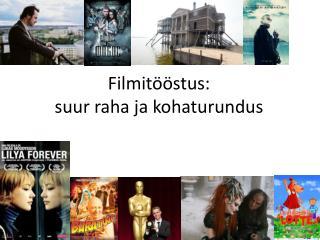 Filmitööstus: suur raha ja kohaturundus