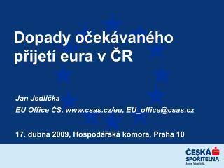 Dopady očekávaného přijetí eura v ČR