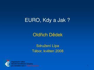 EURO, Kdy a Jak ?