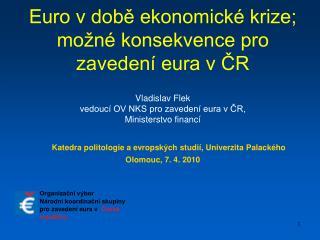 Euro v době ekonomické krize; možné konsekvence pro zavedení eura v ČR
