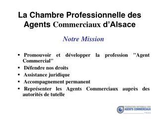 La  C hambre  P rofessionnelle des  A gents  C ommerciaux  d'Alsace