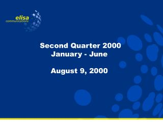 Second Quarter 2000 January - June August 9, 2000