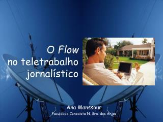 O  Flow no teletrabalho jornalístico