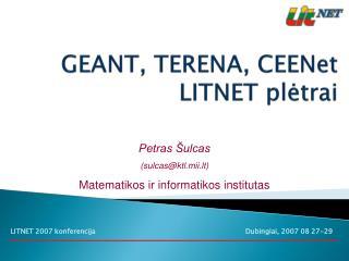 GEANT, TERENA, CEENet LITNET plėtrai