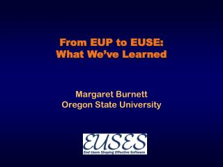 From EUP to EUSE: What We�ve Learned