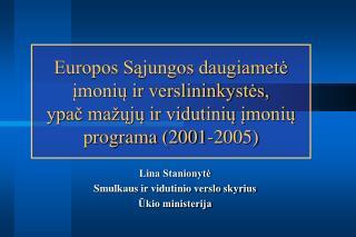 Lina Stanionytė Smulkaus ir vidutinio verslo skyrius Ūkio ministerija