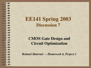 EE141 Spring 2003 Discussion 7