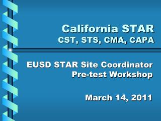 California STAR CST, STS, CMA, CAPA