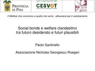 Il Welfare che vorremmo e quello che verrà…attrezzarsi per il cambiamento